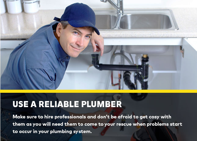 Use a reliable plumber