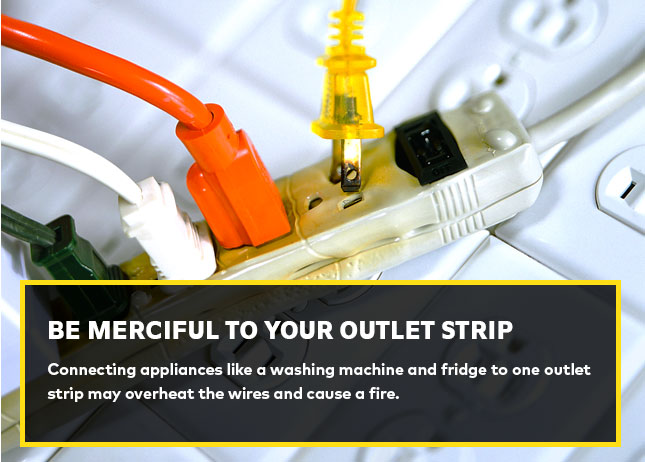 Be merciful to your outlet strip