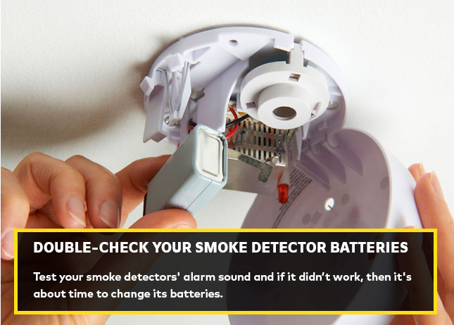 Double-check your smoke detector batteries