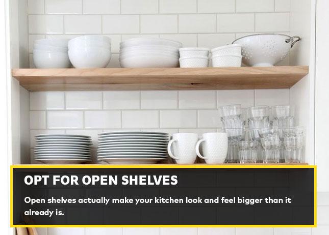 Opt for open shelves