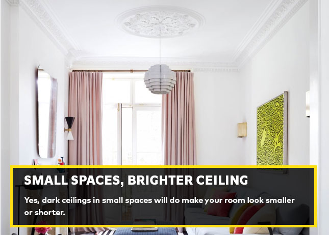 Small spaces, brighter ceiling