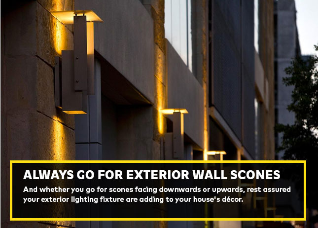 Always go for exterior wall scones