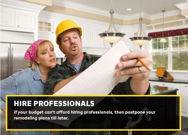 Hire professionals