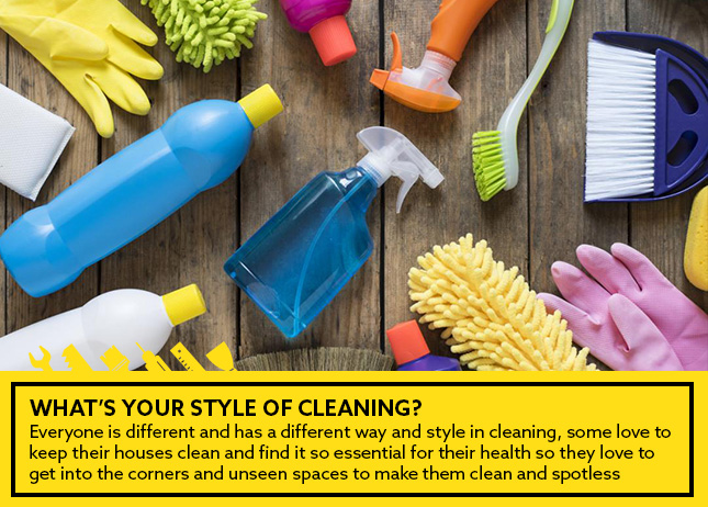 What's your style of cleaning?